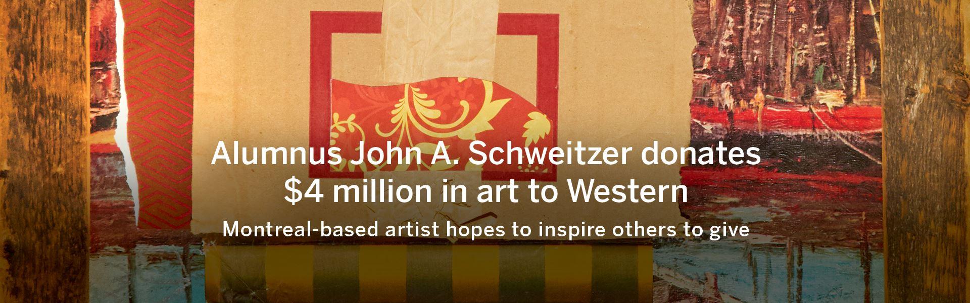 Alumnus John A. Schweitzer donates $4 million in art to Western