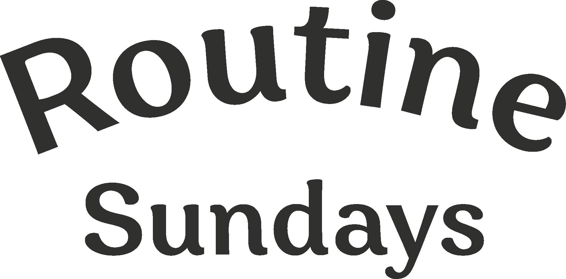 Routine Sundays